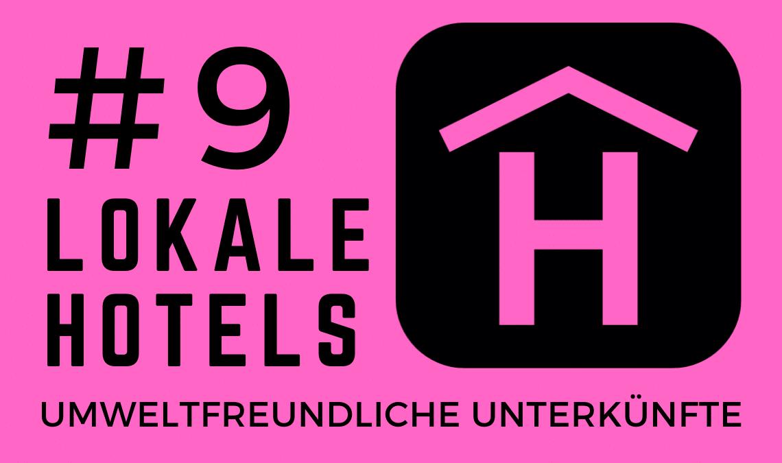 Nachhaltige Hotels - Lokale Unterkuenfte