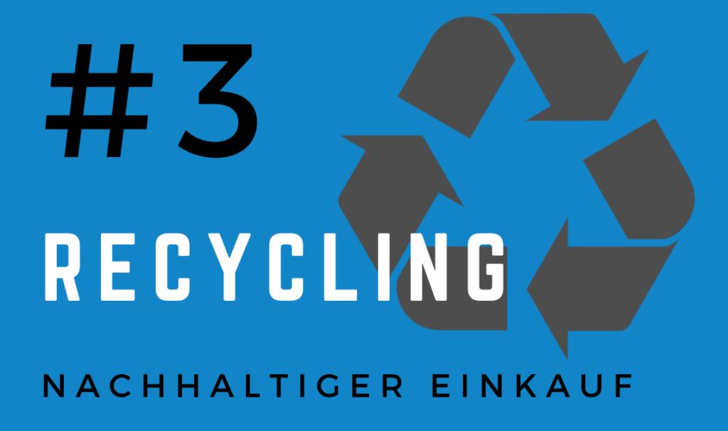 Nachhaltiger Einkauf - Recycling
